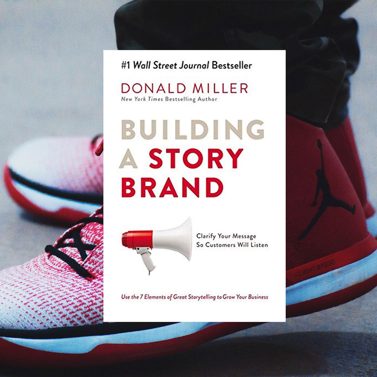 DONALD MILLER – BUILDING A STORYBRAND